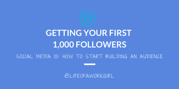 GETTING YOUR FIRST 1,000 FOLLOWERS